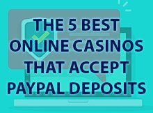 The-5-Best-Online-Casinos-that-Accept-PayPal-Deposits
