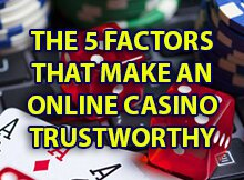 The-5-Factors-that-Make-an-Online-Casino-Trustworthy1
