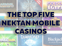 The-Top-Five-Nektan-Mobile-Casinos