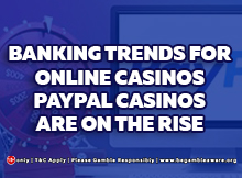 Banking trends for PayPal Casinos